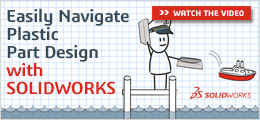 Easily navigate Plastic part design with SOLIDWORKS
